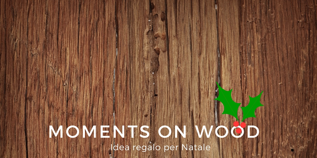 "Creazioni di Natale: ""Moments on Wood"""